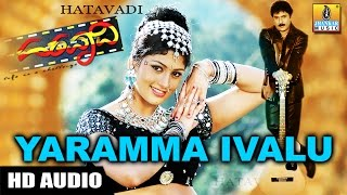 Yaramma Ivalu - Hatavadi - Kannada Movie