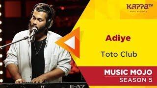 Adiye - Toto Club - Music Mojo Season 5 - Kappa TV