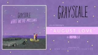 Grayscale - August Love