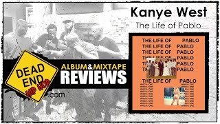 Kanye West -The Life of Pablo Album Review | DEHH