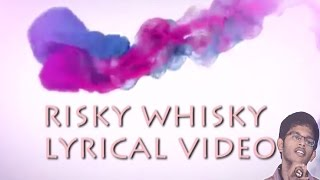 RISKy WHISKy - Lyrical Video (TELUGU)