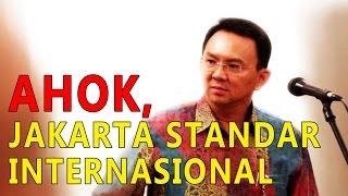 WOW!! JAKARTA Versi Ahok Standar Internasional