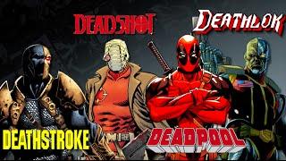 Deadpool, Deadshot, Deathstroke, Deathlok - Which is Which?