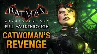 Batman: Arkham Knight - Catwoman's Revenge (Full DLC Walkthrough)