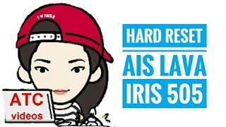 hard reset AIS  Lava Iris 505 ลืมรหัสผ่าน by ATC videos