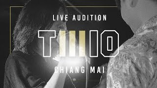 TWIO3 : LIVE AUDITION STAGE#4 (CHIANG MAI) | RAP IS NOW