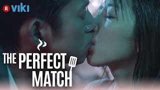 The Perfect Match - EP 17 | Kissing In The Rain [Eng Sub]