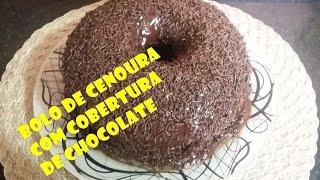Bolo de cenoura com cobertura de chocolate - Cris Cozinha