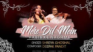 Mere Dil Mein | Habib Ke Naghme | Shreya Ghoshal | Deepak Pandit