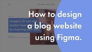 Design a Blog Website using Figma | Speed Art | Part 1/2