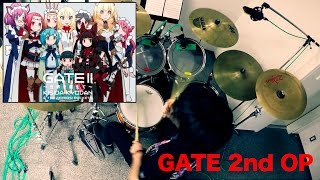 【GATE2ndCool OP】 GATE II ~世界を超えて~【Drums Cover】