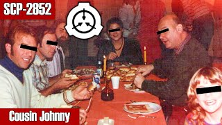 SCP-2852 Cousin Johnny | Object Class Keter | humanoid scp | mind-affecting scp |