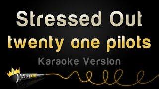 twenty one pilots - Stressed Out (Karaoke Version)