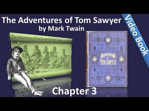 Chapter 03 - The Adventures of Tom Sawyer by Mark Twain - Busy At War And Love