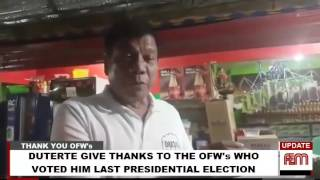 President Rodrigo Duterte give thanks to the OFW's who voted him last election