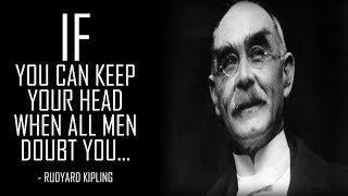 If You can Dream, But not Make Dreams Your Master - Rudyard Kipling