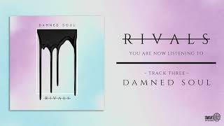 RIVALS - Damned Soul