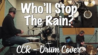 Creedence Clearwater Revival - Who'll Stop the Rain? Drum Cover