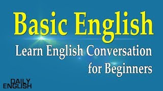 Learn English Conversation for Beginners - Basic English Conversation Practice