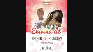 SETHLO & R QUEENY - Évivina dé | New Single |