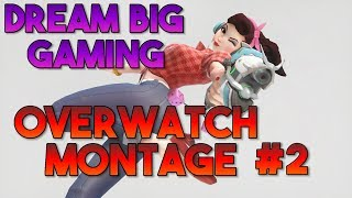Dream Big Gaming Overwatch Montage #2!