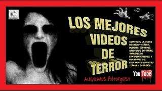 👻🔞▶ VÍDEOS DE TERROR Y MIEDO REALES videos de terror 2017 ✅ N° 27