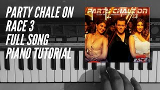 PARTY CHALE ON (Race 3) full song keyboard piano tutorial