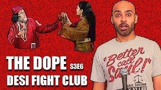 BollywoodGandu - The Dope - Desi Fight Club Season 03 - Ep 06