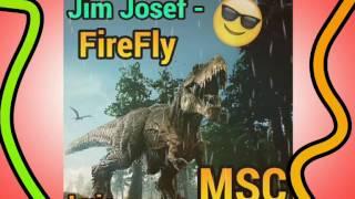 Jim Josef - FireFly | MSC💓