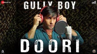 Doori   Gully Boy   Ranveer Singh & Alia Bhatt   Javed Akhtar   DIVINE   Rishi Rich    Zoya Akhtar