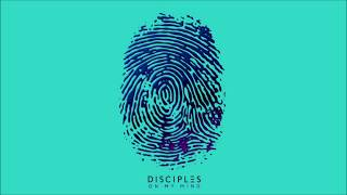 Disciples - On My Mind (Audio)