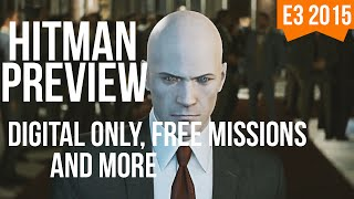 HITMAN E3 Preview - New Actor, Digital Download Only, Free Bonus Content, Gameplay & More