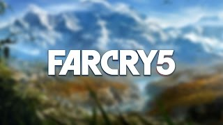 FAR CRY 5 Official Trailer Reveal (Upcoming 2017 Open World FPS)