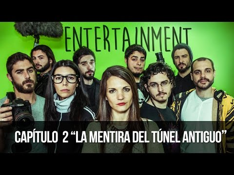 Entertainment 1x02 - La Mentira Del Túnel Antiguo