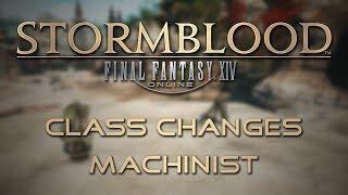 Stormblood Class Changes: Machinist