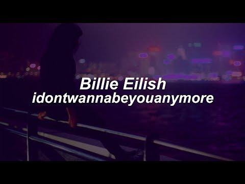 idontwannabeyouanymore  Billie Eilish  (Lyrics)