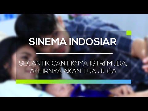Sinema Indonesia Secantik Cantiknya Istri Muda Akhirnya Akan Tua Juga