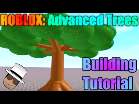 Roblox: Advanced Trees (Building Tutorial) *1080p, Voice!* Best 2014