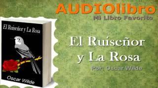 El Ruiseñor y La Rosa por Oscar Wilde, audiolibros completos en español