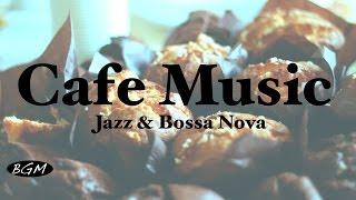 Relaxing Cafe Music - Jazz & Bossa Nova Instrumental Music For Study,Work - Background Music