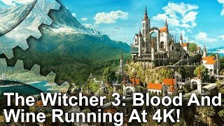 The Witcher 3: Blood And Wine - 4K GTX 1080 Gameplay Footage