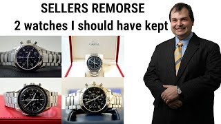 WRIST WATCHES I SHOULD NEVER HAVE SOLD - 2 selling wrist watch mistakes