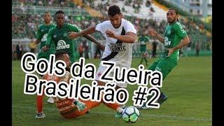 Gols da Zueira - Brasileirão 2018 Rodada #2