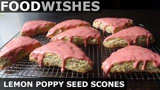 Lemon Poppy Seed Scones with Strawberry Glaze - Food Wishes