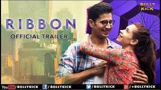 Ribbon Official Trailer | Hindi Trailer 2017 | Kalki Koechlin | Sumeet Vyas