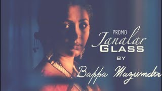 Janalar Glass | Official Promo | Bappa Mazumder