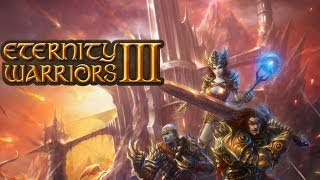 Eternity Warriors 3 - Universal - HD Gameplay Trailer