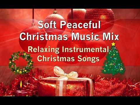 Soft Peaceful Christmas Music Mix Long Playlist to Relax for the Holidays