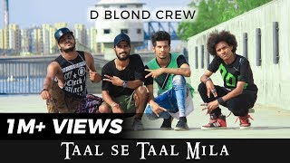 Taal se Taal Mila  |  Indian Trap Remix  |  D Blond Crew