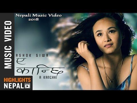 Xxx Mp4 A Kanchhi Ashok Siwa Ft Sara Sirpali Karan Shrestha Riyaj Acharya New Nepali Pop Song 2018 3gp Sex
